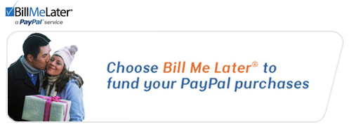 New Payment Option- Bill Me Later provided through PayPal